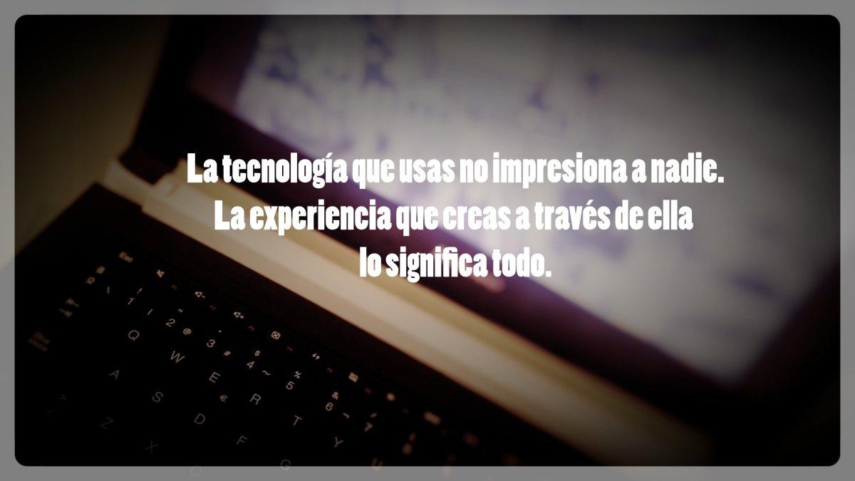 Imaginar experiencias de usuario con la tecnología es clave