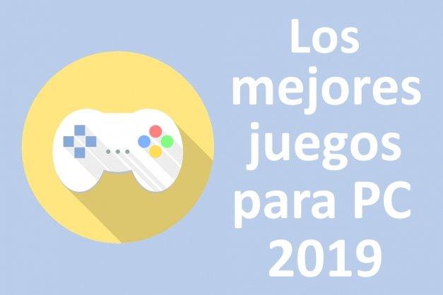 Los Mejores Juegos para PC de 2019 (Actualizado MAYO)