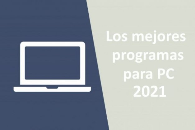 Los 39 mejores programas para PC en 2021