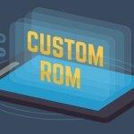 Qué es una Custom ROM de Android