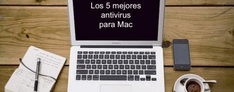 Los 5 mejores antivirus para Mac (macOS)