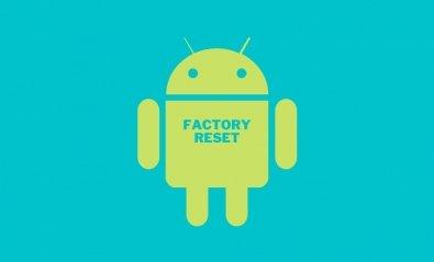 Cómo formatear un móvil Android para dejarlo de fábrica