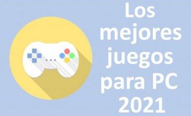 Los 37 mejores juegos para PC de 2021