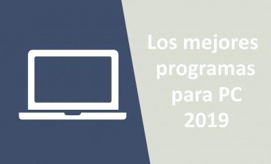 Los 34 mejores programas para PC en 2019 (Actualizado septiembre)