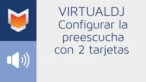 Configurar la preescucha en VirtualDJ con dos tarjetas