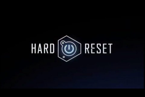 Hard Reset la aventura comienza